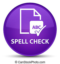 Spell check document special purple round button