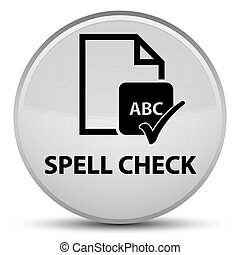 Spell check document special white round button