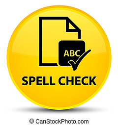 Spell check document special yellow round button