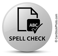 Spell check document white round button