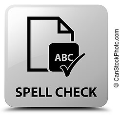 Spell check document white square button