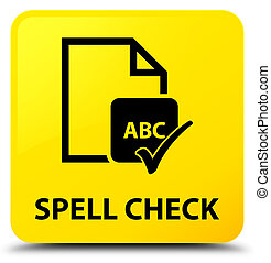 Spell check document yellow square button