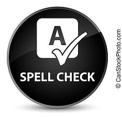 Spell check elegant black round button