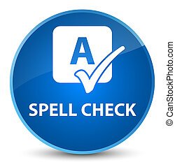 Spell check elegant blue round button