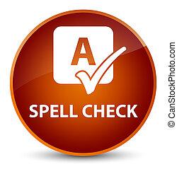 Spell check elegant brown round button
