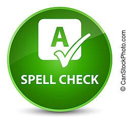 Spell check elegant green round button