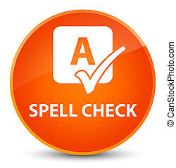 Spell check elegant orange round button
