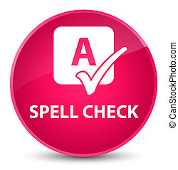 Spell check elegant pink round button