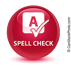 Spell check glassy pink round button