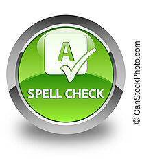 Spell check glossy green round button