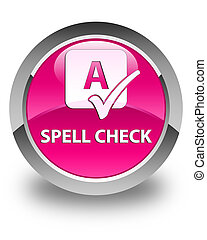 Spell check glossy pink round button