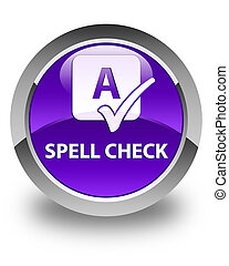 Spell check glossy purple round button