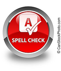 Spell check glossy red round button