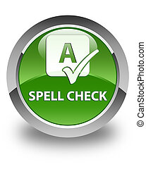 Spell check glossy soft green round button