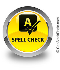 Spell check glossy yellow round button