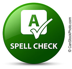 Spell check green round button