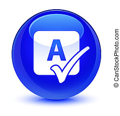 Spell check icon glassy blue round button