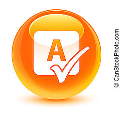 Spell check icon glassy orange round button