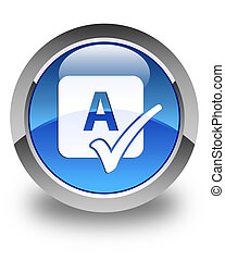 Spell check icon glossy blue round button