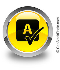 Spell check icon glossy yellow round button