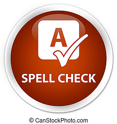 Spell check premium brown round button