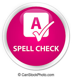 Spell check premium pink round button