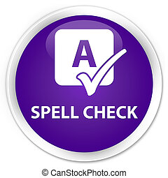 Spell check premium purple round button