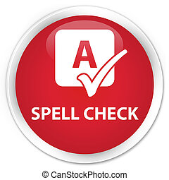 Spell check premium red round button