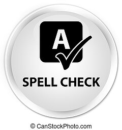 Spell check premium white round button