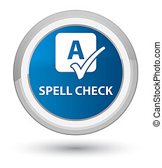 Spell check prime blue round button