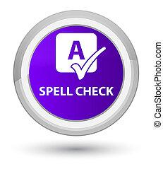 Spell check prime purple round button