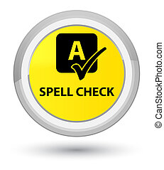 Spell check prime yellow round button