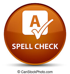 Spell check special brown round button