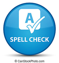 Spell check special cyan blue round button