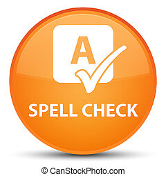 Spell check special orange round button