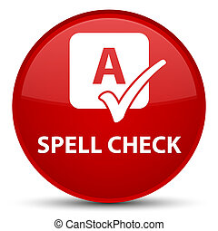 Spell check special red round button