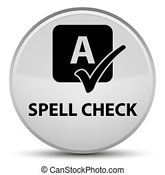 Spell check special white round button