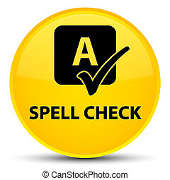 Spell check special yellow round button