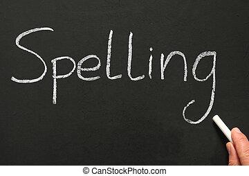 Spelling, written on a blackboard.