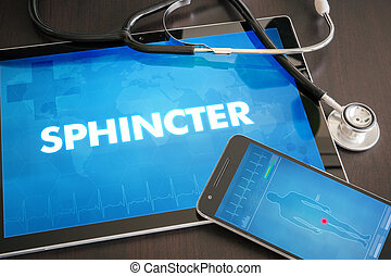 Sphincter (gastrointestinal disease related body part) diagnosis medical concept on tablet screen with stethoscope