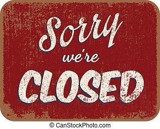 spiacente, we're, chiuso