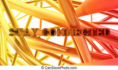 "abstract cobweb tissue display-letters phrase "" stay connected"" close-up"