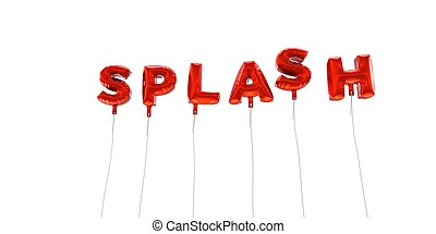 SPLASH - word made from red foil balloons - 3D rendered.
