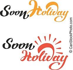 spoedig, holiday., lettering, tekst