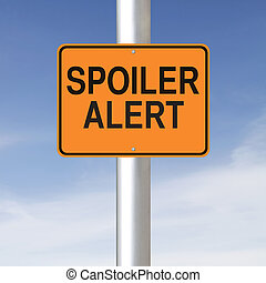 Spoiler Alert  - A road sign warning of a spoiler alert