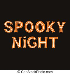 Spooky night. Orange lettering with white lines on a dark background. Vector stock illustration.