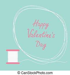 Spool of thread round frame Flat desigh Happy Valentines day card