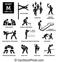 Mallakhamba, marathon, matkot, frescobol, mind sports, Moscow broomball, mini golf, miniature golf, MMA, mini rugby, muay thai, and metallic shooting.