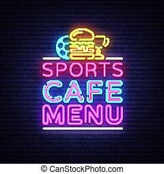 Sports Cafe Menu neon sign vector. Sport Cafe Menu symbol, neon logo, bright emblem, light banner, design element for sports bar, cafe, fan club. Vector Illustration