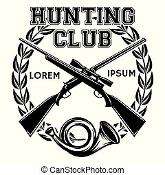 Sports monochrome vector badge with weapon and signal horn for a hunting club